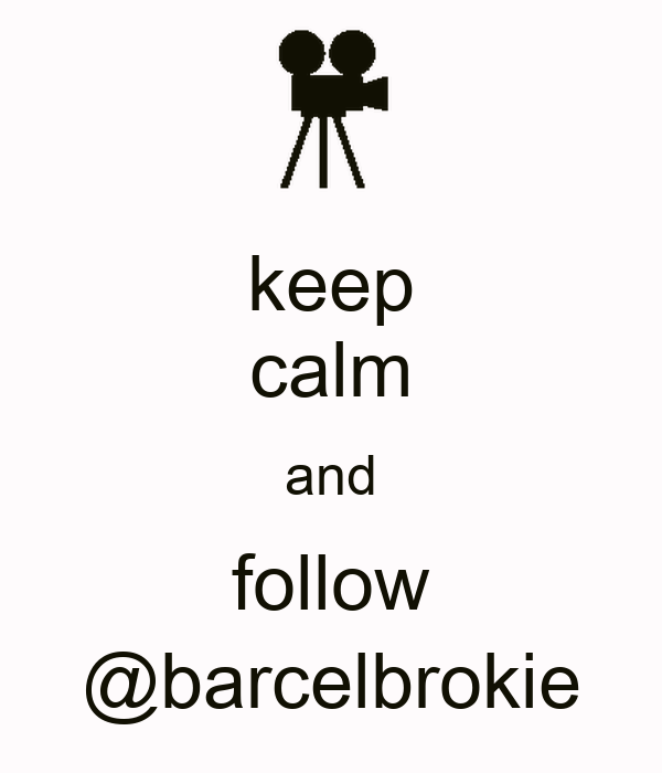 keep calm and follow @barcelbrokie