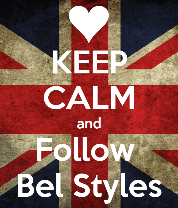 KEEP CALM and Follow  Bel Styles