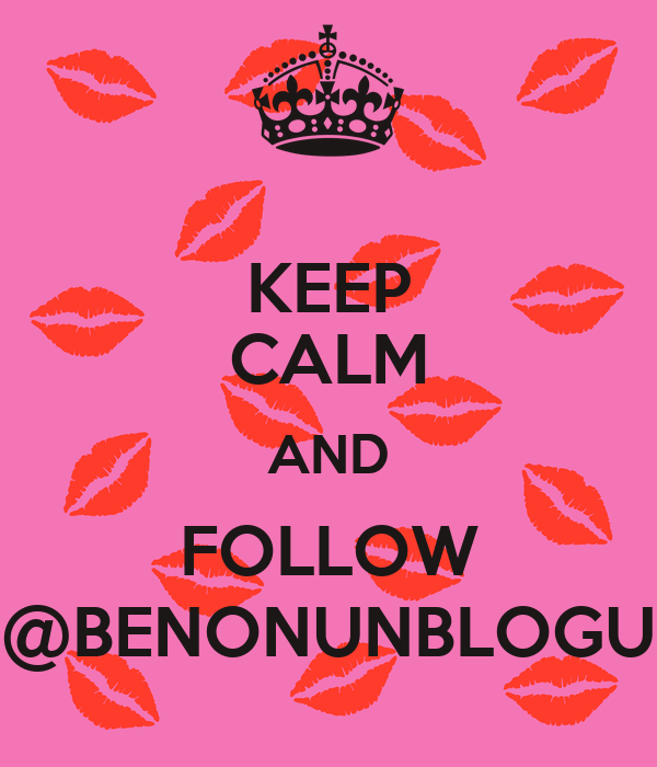 KEEP CALM AND FOLLOW @BENONUNBLOGU