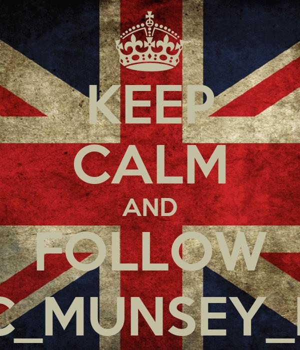 KEEP CALM AND FOLLOW C_MUNSEY_L