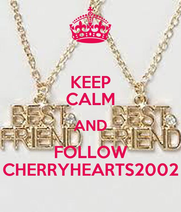 KEEP CALM AND FOLLOW CHERRYHEARTS2002