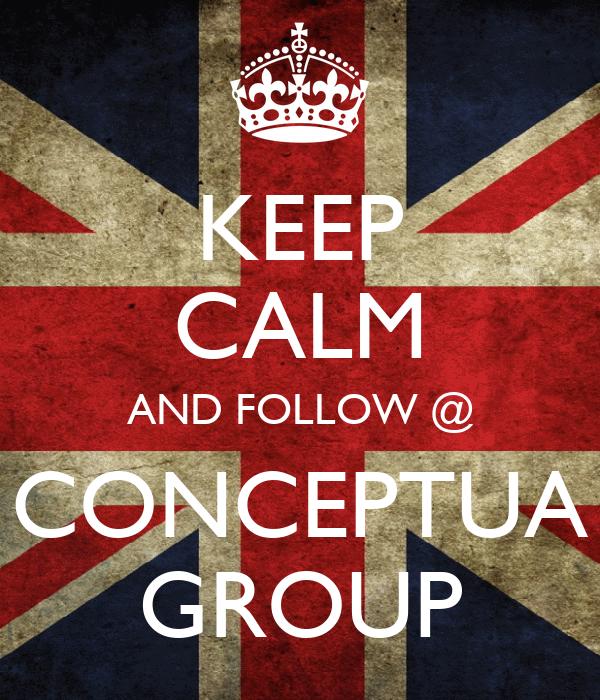 KEEP CALM AND FOLLOW @ CONCEPTUA GROUP