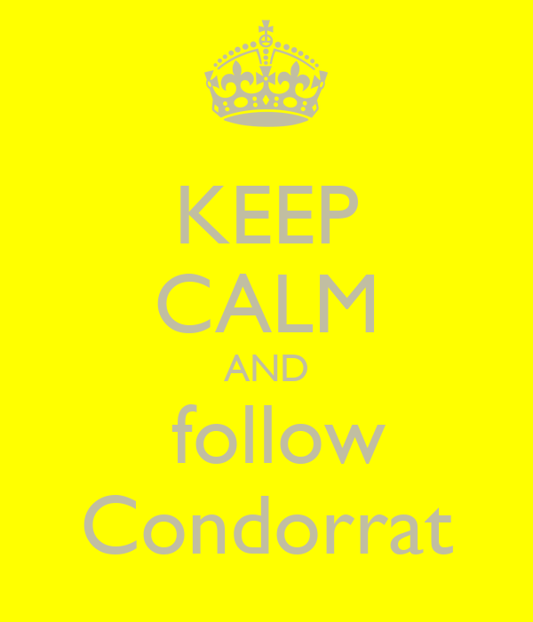 KEEP CALM AND  follow Condorrat