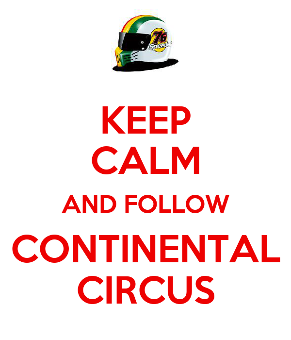 KEEP CALM AND FOLLOW CONTINENTAL CIRCUS