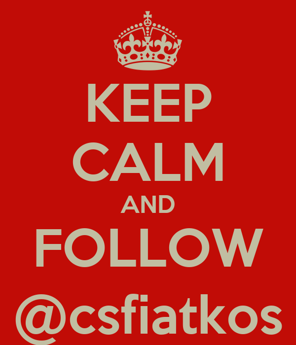 KEEP CALM AND FOLLOW @csfiatkos