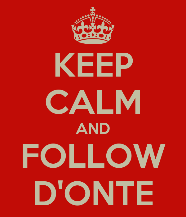 KEEP CALM AND FOLLOW D'ONTE