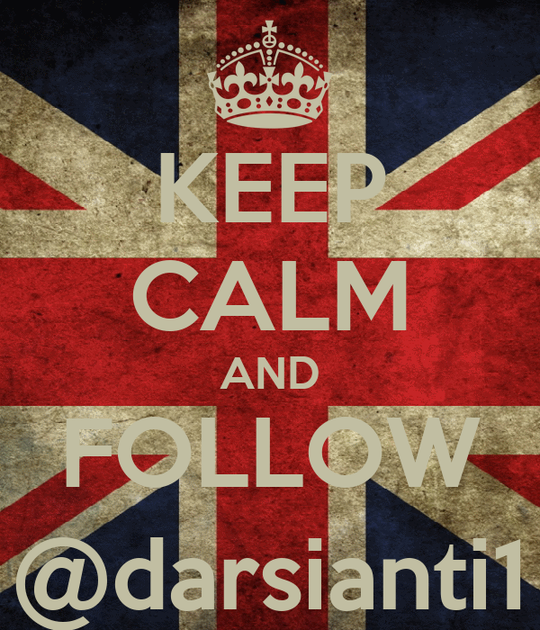 KEEP CALM AND FOLLOW @darsianti1