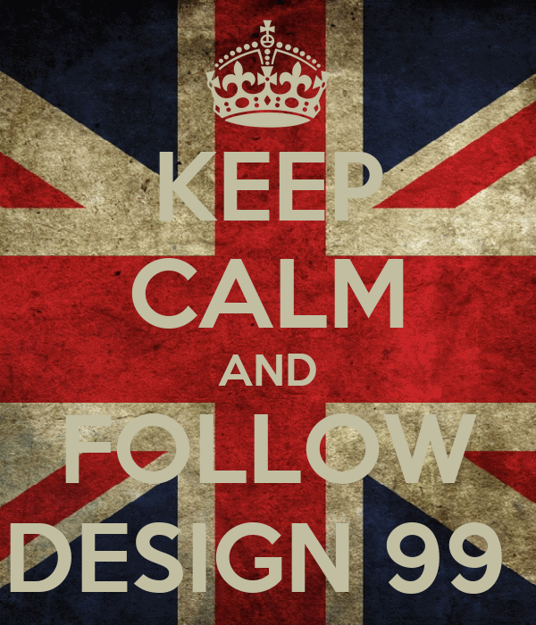 KEEP CALM AND FOLLOW DESIGN 99