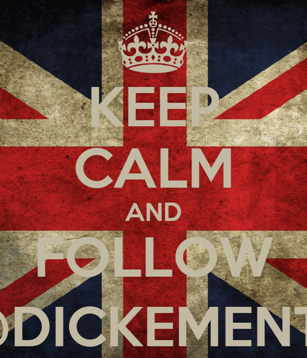 KEEP CALM AND FOLLOW @DICKEMENT_