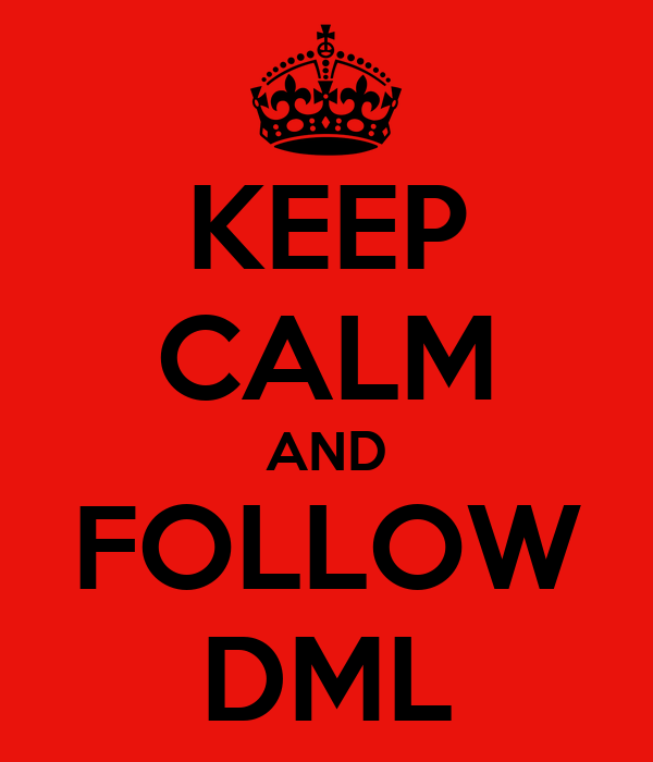 KEEP CALM AND FOLLOW DML