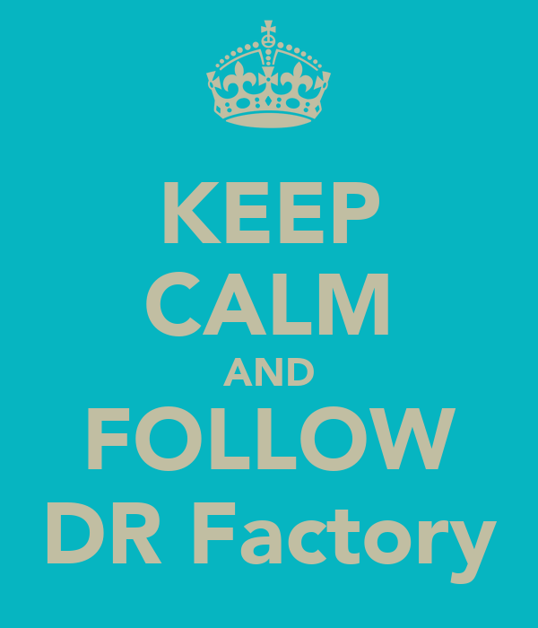 KEEP CALM AND FOLLOW DR Factory