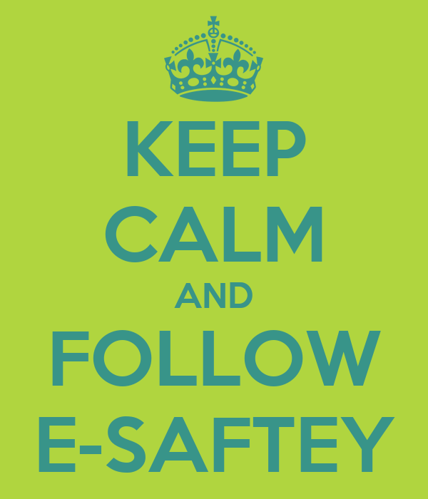 keep calm and follow e saftey poster dabbsy keep calm o matic