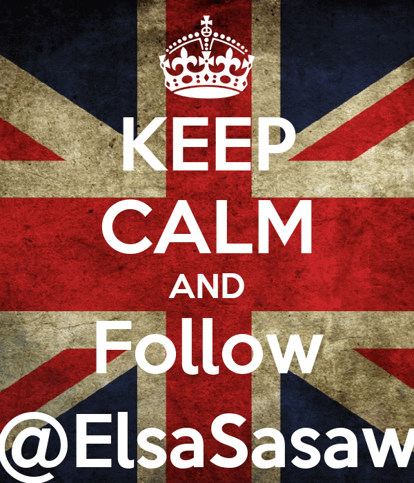 KEEP CALM AND Follow @ElsaSasaw