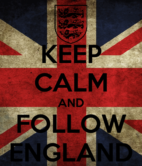 KEEP CALM AND FOLLOW ENGLAND