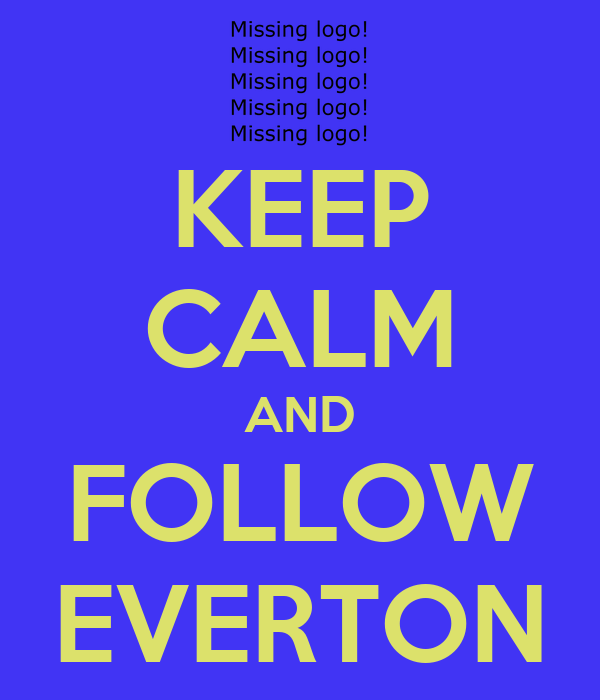 KEEP CALM AND FOLLOW EVERTON
