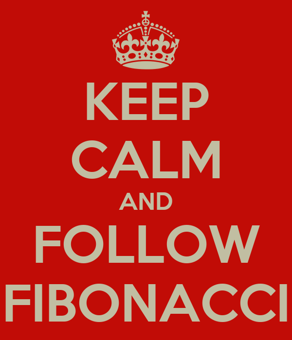 KEEP CALM AND FOLLOW FIBONACCI