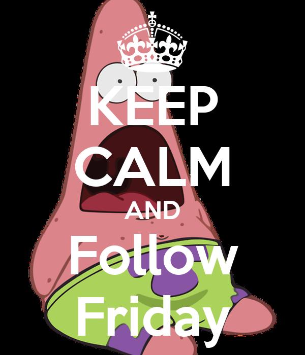 KEEP CALM AND Follow Friday