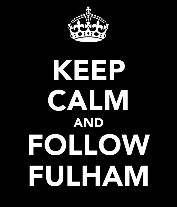 KEEP CALM AND FOLLOW FULHAM