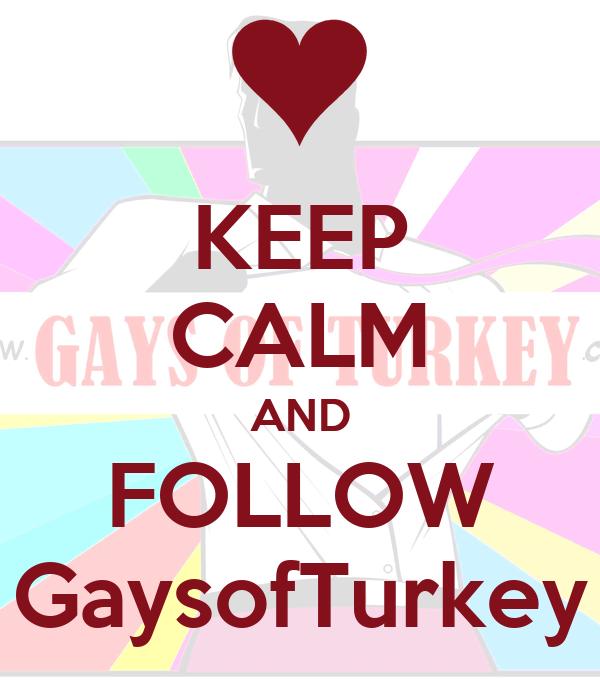 KEEP CALM AND FOLLOW GaysofTurkey
