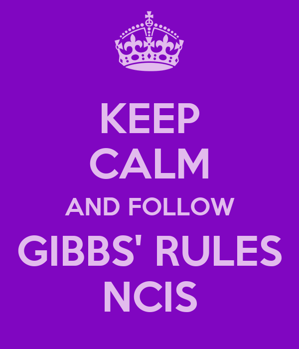 KEEP CALM AND FOLLOW GIBBS' RULES NCIS