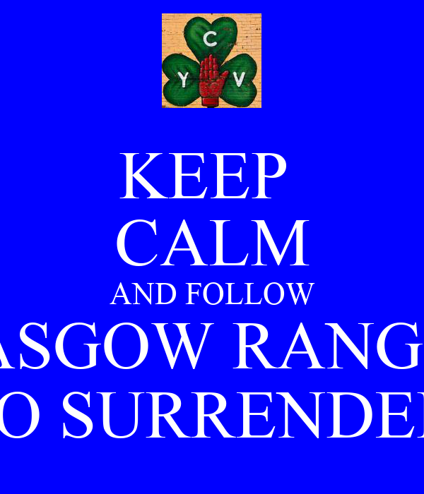 KEEP  CALM AND FOLLOW GLASGOW RANGERS NO SURRENDER