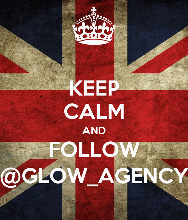 KEEP CALM AND FOLLOW @GLOW_AGENCY