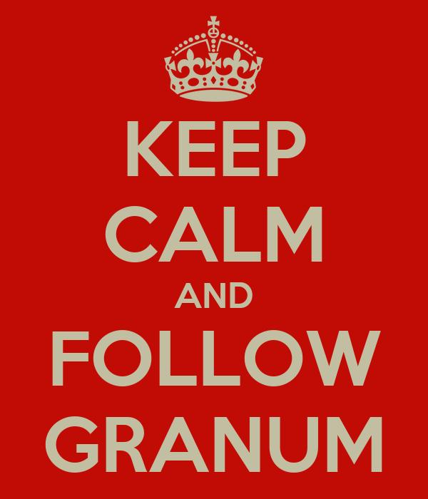 KEEP CALM AND FOLLOW GRANUM