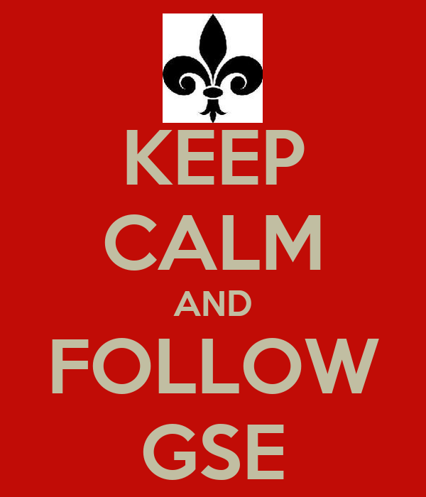 KEEP CALM AND FOLLOW GSE
