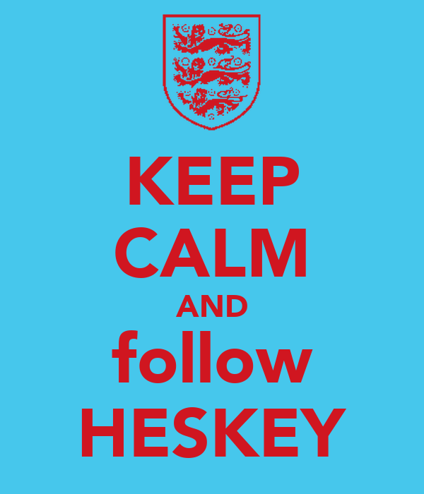 KEEP CALM AND follow HESKEY