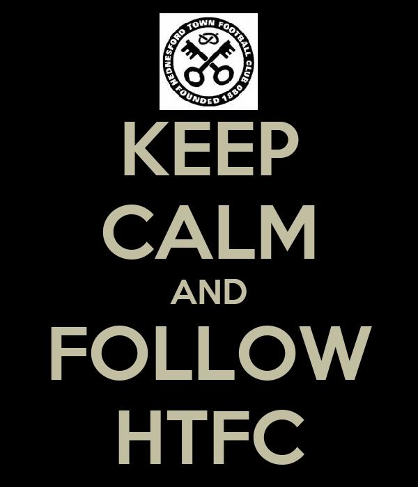 KEEP CALM AND FOLLOW HTFC