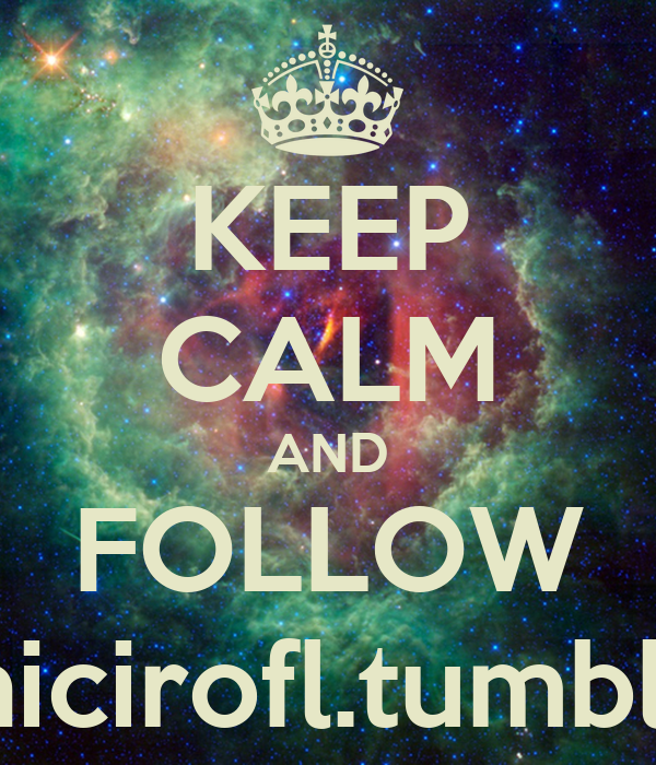 KEEP CALM AND FOLLOW http://nicirofl.tumblr.com/