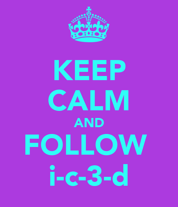 KEEP CALM AND FOLLOW  i-c-3-d