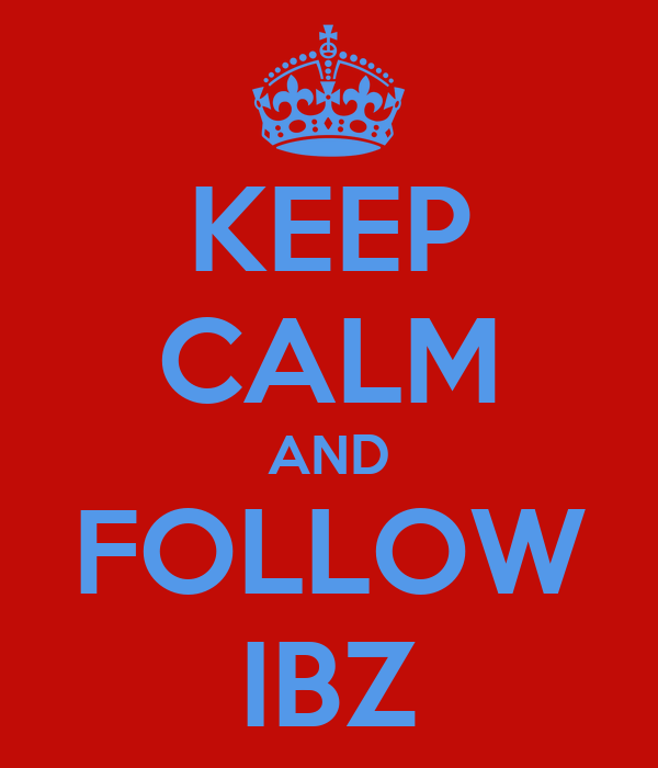 KEEP CALM AND FOLLOW IBZ