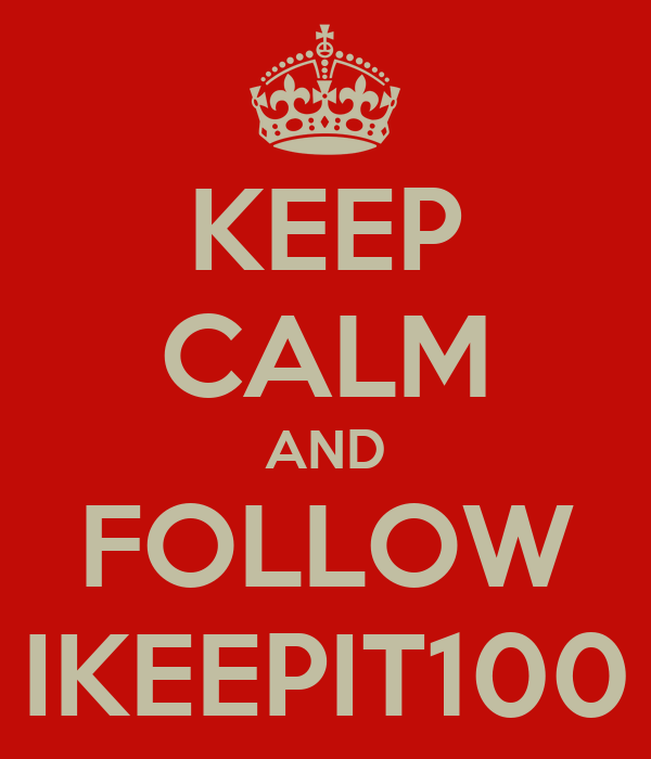 KEEP CALM AND FOLLOW IKEEPIT100