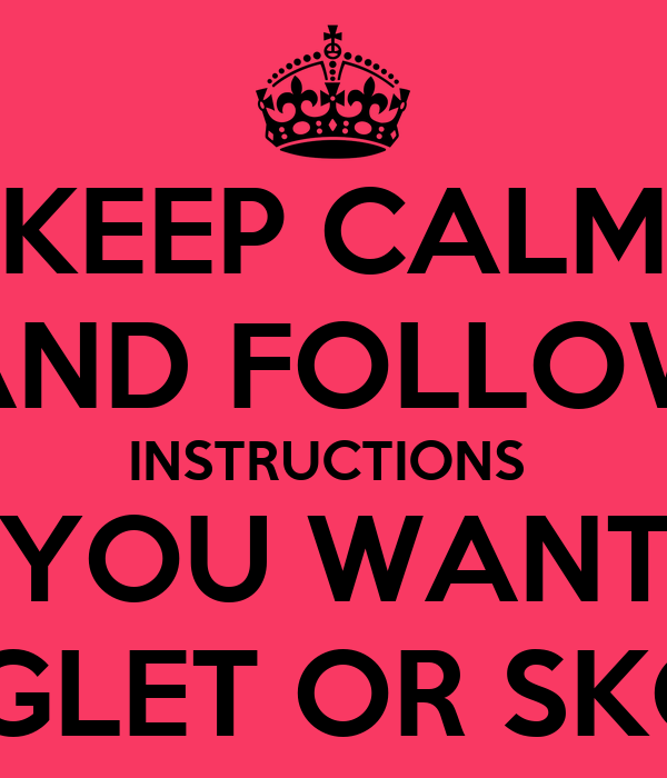 Keep Calm And Follow Instructions If You Want A Singlet Or Skort