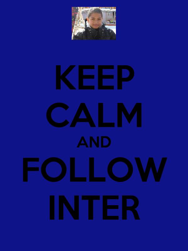 KEEP CALM AND FOLLOW INTER