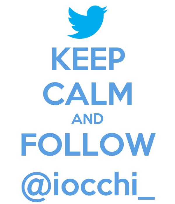 KEEP CALM AND FOLLOW @iocchi_
