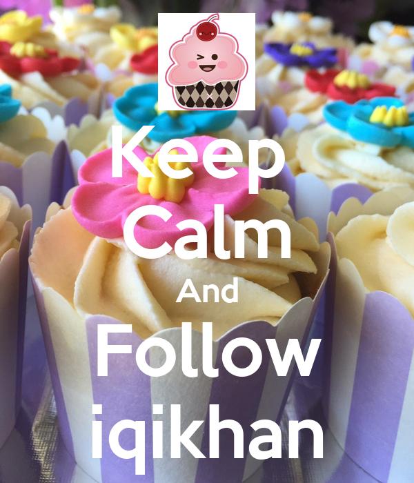 Keep  Calm And Follow iqikhan