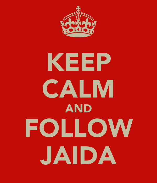 KEEP CALM AND FOLLOW JAIDA