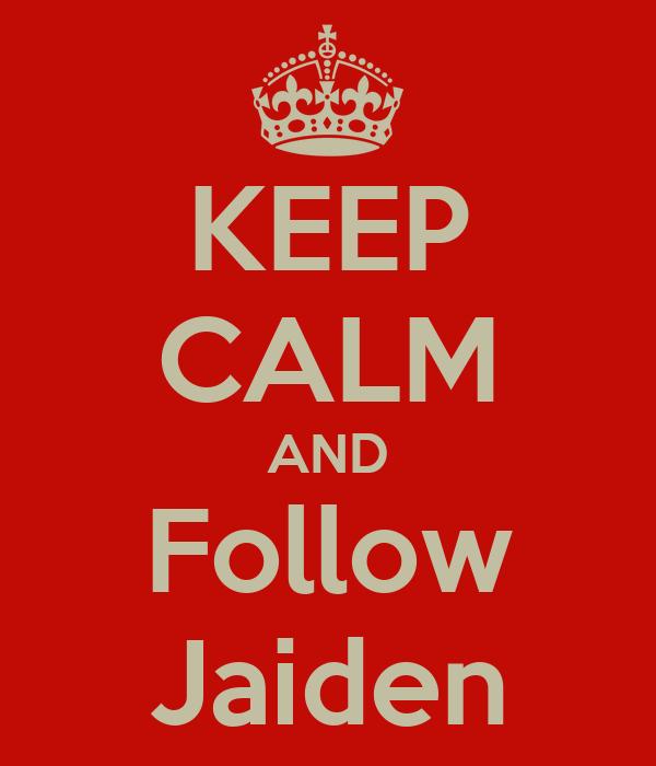 KEEP CALM AND Follow Jaiden