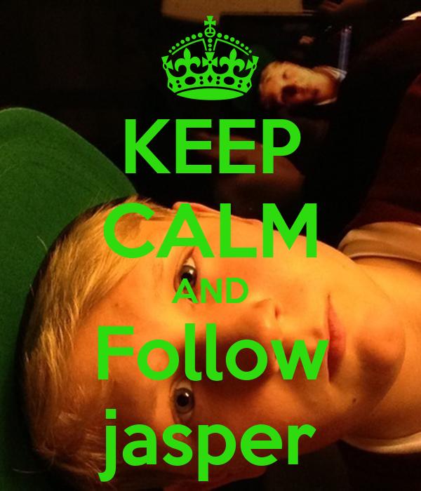 KEEP CALM AND Follow jasper