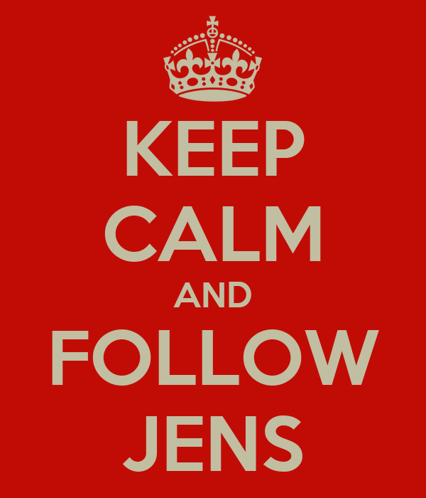 KEEP CALM AND FOLLOW JENS