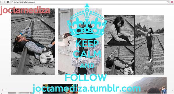 KEEP CALM AND FOLLOW  joctamediza.tumblr.com