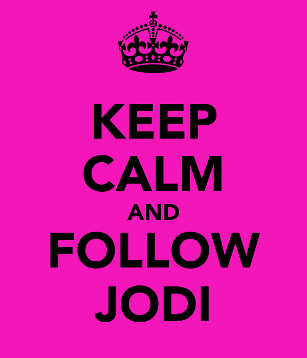 KEEP CALM AND FOLLOW JODI