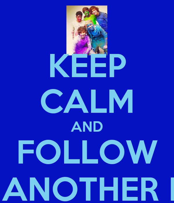 KEEP CALM AND FOLLOW JUST ANOTHER FAN ϟ