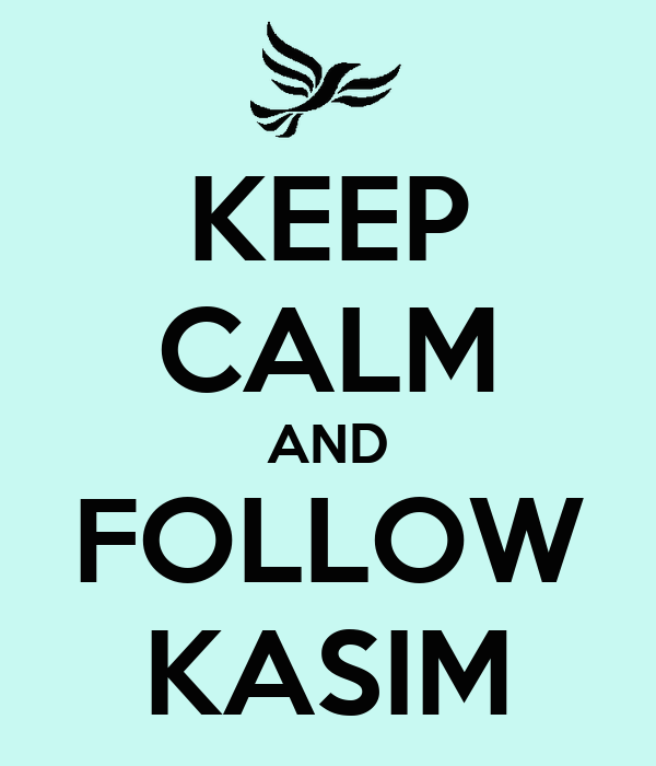 KEEP CALM AND FOLLOW KASIM