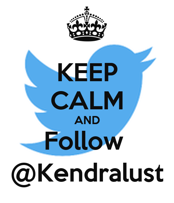 KEEP CALM AND Follow  @Kendralust
