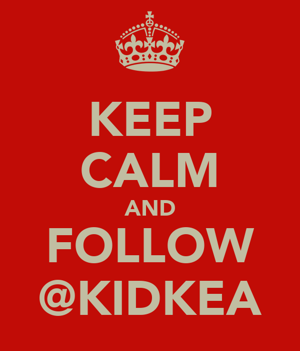 KEEP CALM AND FOLLOW @KIDKEA