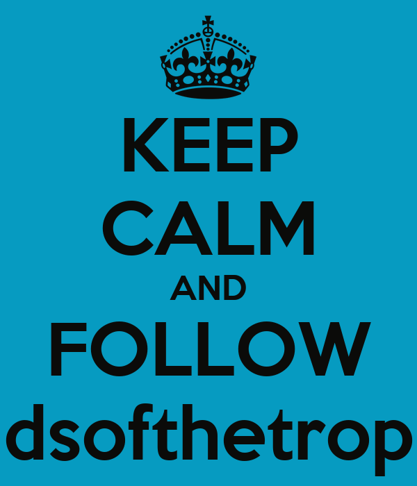KEEP CALM AND FOLLOW kidsofthetropic
