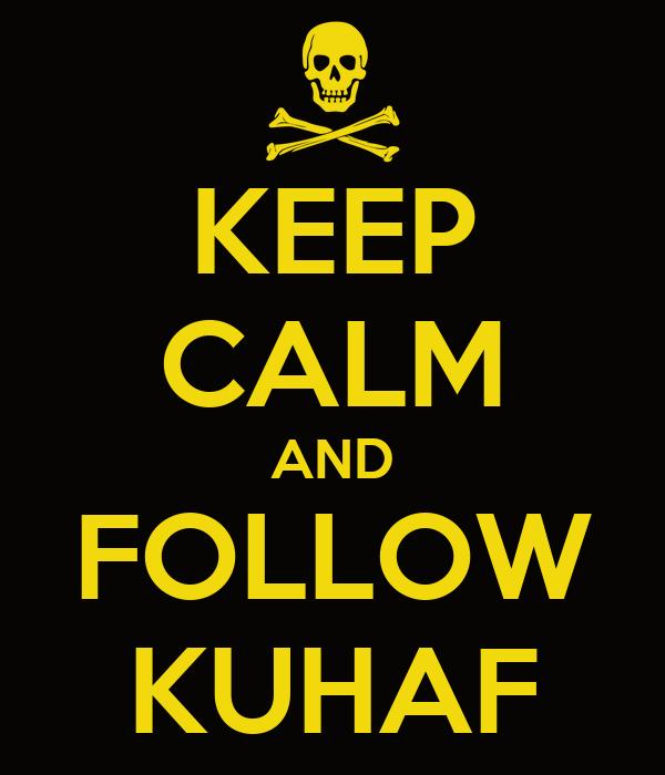 KEEP CALM AND FOLLOW KUHAF